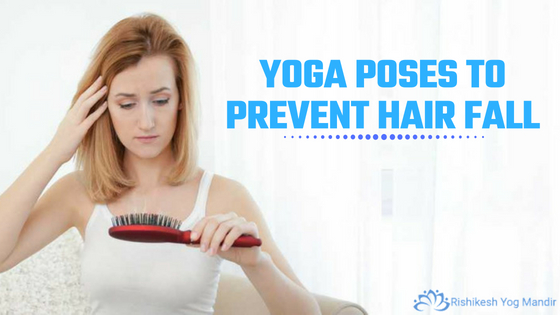 Yoga poses to prevent hair fall
