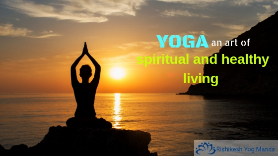 Yoga an art of spiritual and healthy living