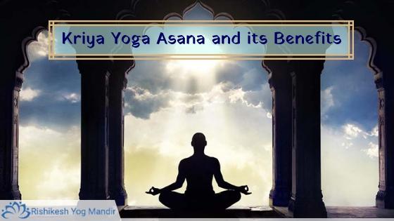 Kriya Yoga Asana and its Benefits