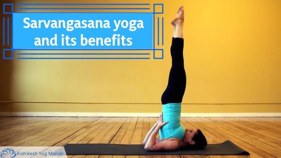 Sarvangasana yoga and its benefits