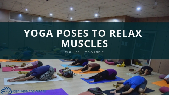 yoga poses to relax muscles
