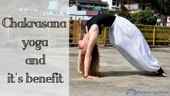 Chakrasana yoga and it's benefit